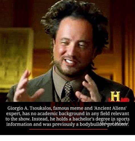Famous Memes - 25 best memes about ancient aliens ancient aliens memes
