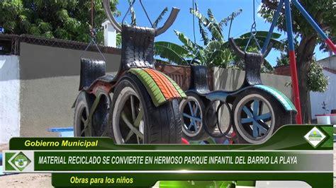 material reciclado se convierte en hermoso parque infantil del barrio la playa youtube