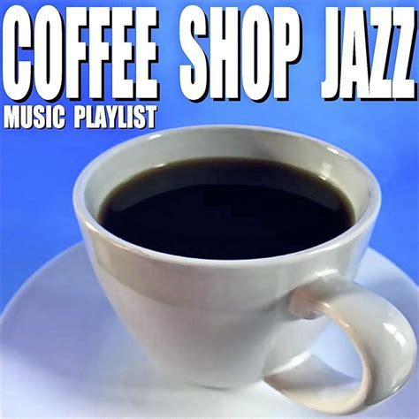 Последние твиты от coffee shop mugs (@coffeeshopmugs). Coffee Shop Jazz Music Playlist (Instrumental) - Blue Claw Jazz mp3 buy, full tracklist