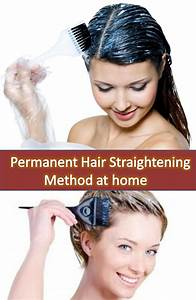 Permanent Hair Straightening Method At Home Reading