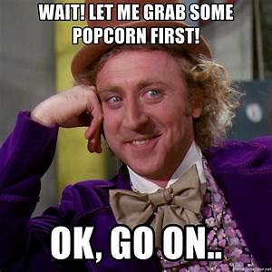 Grab Popcorn Meme | www.pixshark.com - Images Galleries ...