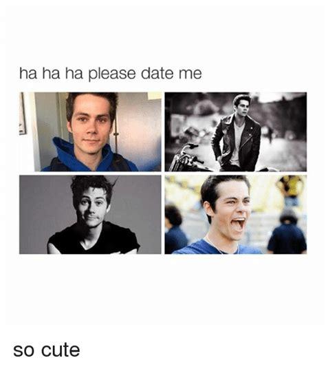 Cute Dating Memes - ha ha ha please date me so cute cute meme on sizzle