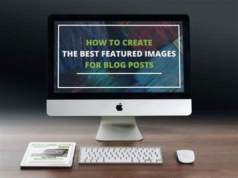 How to Create the Best Featured Images for Blog Posts ...