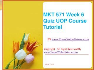 mkt 571 week 6 quiz uop course tutorials by transweb e