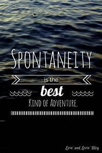 Lifestyle And More : spontaneous adventures inspirational quotes adventure ~ Watch28wear.com Haus und Dekorationen