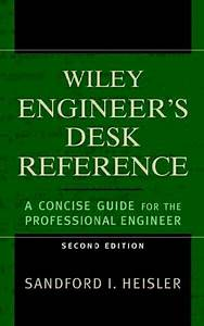 Wiley Engineer U0026 39 S Desk Reference   A Concise Guide For The Professional Engineer By Sanford I