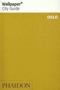 Wallpaper* City Guide Oslo: 2013