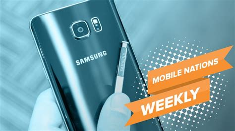 mobile nations weekly samsung s new note blackberry s future and building to windows 10