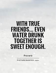 With true frien... Friendship Drunk Quotes