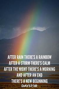 After rain there's a rainbow, after a storm there's calm ...