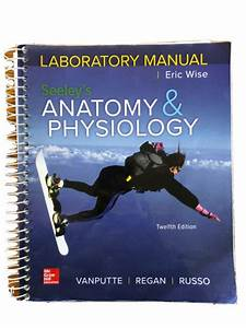 Seeleys Anatomy And Physiology Laboratory Manual 12th