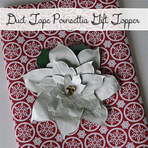 duct tape poinsettia gift topper