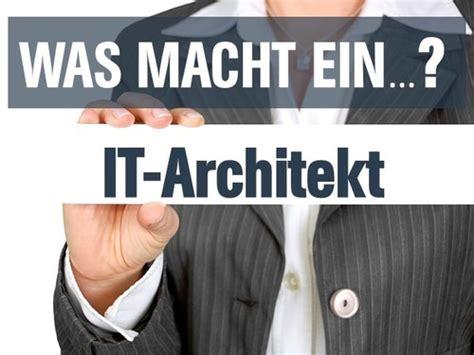 was macht ein architekt was macht ein it architekt 187 aufgaben gehalt checken