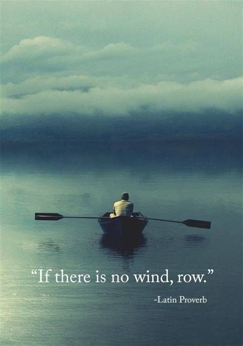Spiritual Meaning Row Row Row Your Boat by 25 Best Boating Quotes On Sailing Quotes