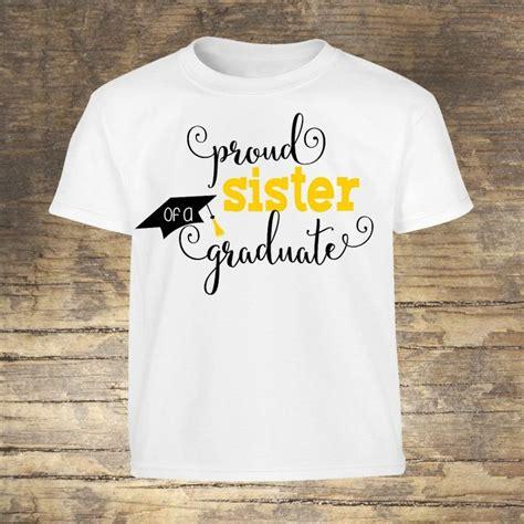 proud sister   graduate shirt graduation shirts graduation shirts  family senior shirts