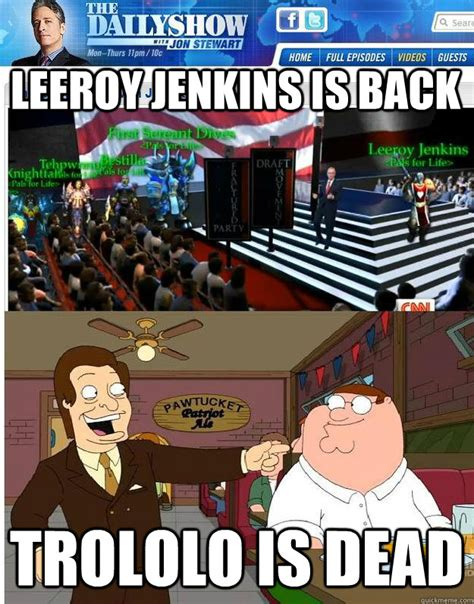 Leeroy Jenkins Meme - leeroy jenkins is back trololo is dead what i learned from television quickmeme
