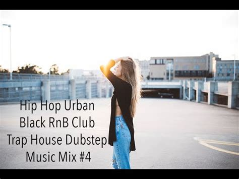 Hip Hop Urban Black RnB Club Trap House Dubstep Music Mix ...