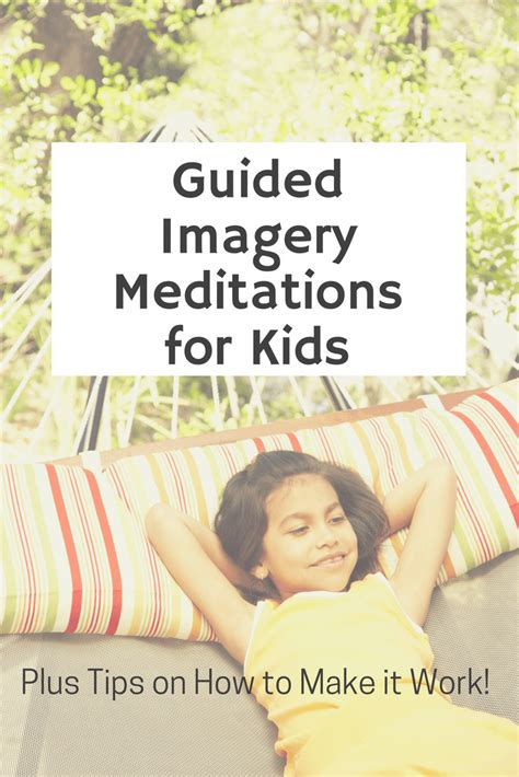 How To Use Guided Imagery For Kids Mindfulness Kumarah