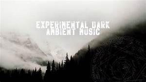 Experimental, Dark, Ambient, Music