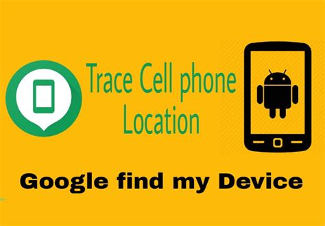 how to track a phone number location how to trace a cell phone or mobile number location for