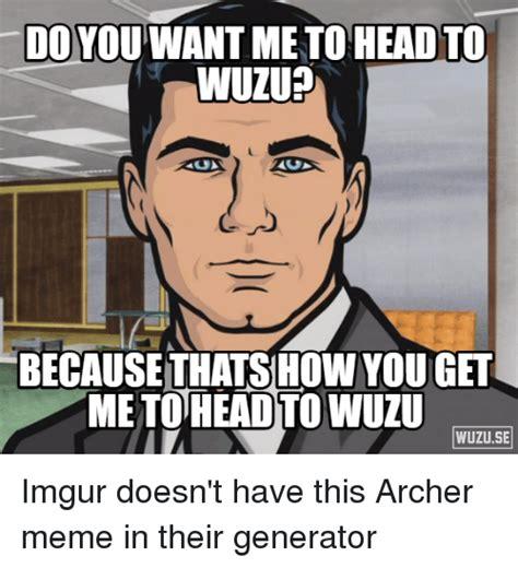Imgur Meme Generator - 25 best memes about archer meme archer memes
