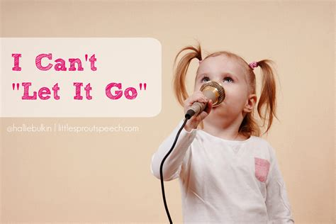 """I Can't """"let It Go!"""""""