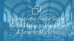 5 Under-the-Radar Social Media Studies to Make You A ...