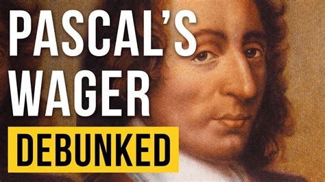 pascals wager debunked blaise pascal refuted