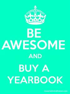 yearbook maker be awesome and buy a yearbook keep calm and posters