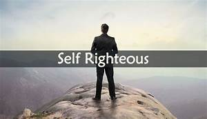 What does Self Righteous mean? - Read this to find out ...