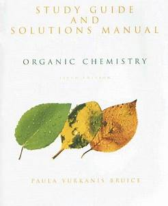 Study Guide And Solutions Manual By Bruice  Paula Yurkanis