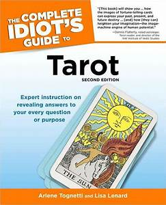The Complete Idiot U0026 39 S Guide To Tarot  2nd Edition By Arlene Tognetti  Lisa Lenard