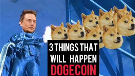 ⚠️ 3 Things That Will Happen to Dogecoin EXTREMELY SOON ...