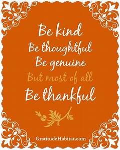 Be kind, thoughtful, genuine and most of all thankful. # ...