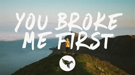 Tate McRae - you broke me first (Lyrics)   You broke me ...