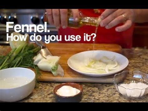 how to clean prepare cook and use fennel with some