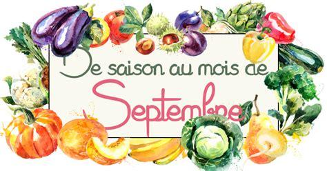 cuisine de saison septembre idées recettes avec les fruits légumes de septembre