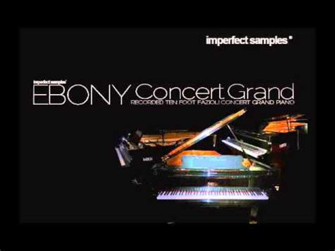 Imperfect Samples  Ebony Concert Grand Youtube
