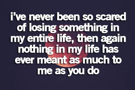 Scared Of Losing Me Quotes