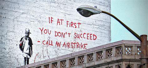 banksyif    dont succeed call  airstrik