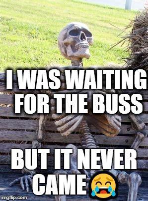 Theradbrad Meme - waiting skeleton meme imgflip