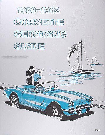 car maintenance manuals 1953 chevrolet corvette parking system 1953 1962 corvette reprint servicing guide repair shop manual supplement