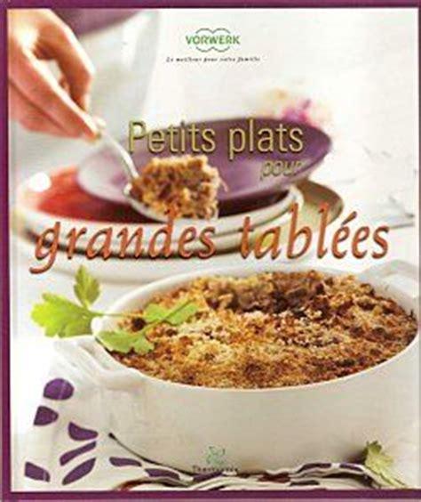 livres cuisine thermomix livre petits plats pour grandes tablees photo de cuisine
