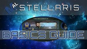 The Basics - A Stellaris Guide  1 2 1