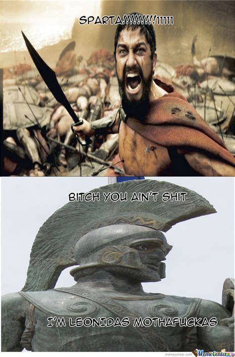 Leonidas Meme - i was just wondering how the real leonidas would react to the movie 300 by recyclebin meme center