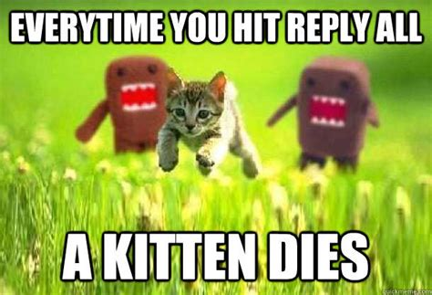 Reply All Meme - everytime you reply all e mail storms know your meme