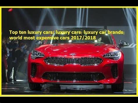 top ten luxury carsluxury carsluxury car brandsworld