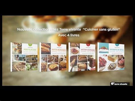 cuisiner sans gluten et sans lait 4 saisons sans gluten et sans lait apprenez ã â cuisiner