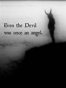 Demons, fallen angel, but I'd rather deal with a demon ...