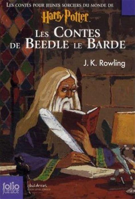 b01ejm87bs les contes de beedle le les contes de beedle le barde j k rowling 9782070629206